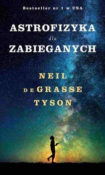 Astrofizyka dla zabieganych-de Grasse Tyson Neil