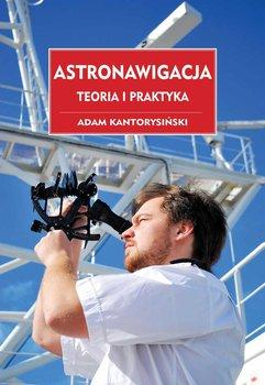 Astronawigacja. Teoria i praktyka-Kantorysiński Adam