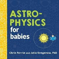 Astrophysics for Babies - Ferrie Chris
