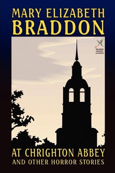 At Chrighton Abbey and Other Horror Stories-Braddon Mary Elizabeth