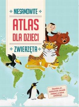 Atlas dla dzieci. Niesamowite zwierzęta-Opracowanie zbiorowe