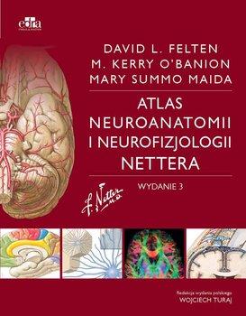 Atlas neuroanatomii i neurofizjologii Nettera-Maida M., O'Banion M., Felten D.L.