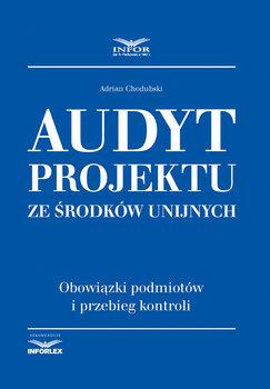 Audyt projektu ze środków unijnych-Chodubski Adrian