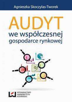 Audyt we współczesnej gospodarce rynkowej-Skoczylas-Tworek Agnieszka