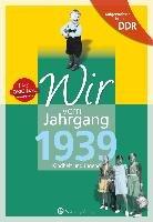 Aufgewachsen in der DDR - Wir vom Jahrgang 1939 - Kindheit und Jugend-Radloff Wolfgang