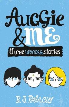 Auggie & Me: Three Wonder Stories-Palacio R. J.