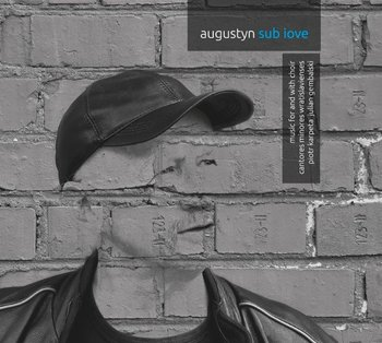 Augustyn: Sub Love-Cantores Minores Wratislavienses