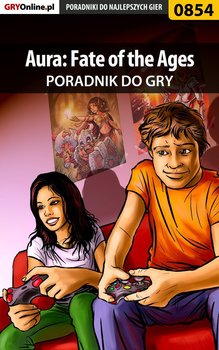 Aura: Fate of the Ages - poradnik do gry-Justyński Artur Arxel