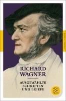 Ausgewählte Schriften und Briefe-Wagner Richard
