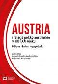 Austria i relacje polsko-austriackie w XX i XXI ...