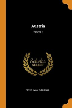 Austria; Volume 1 - Turnbull Peter Evan