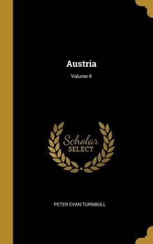 Austria; Volume II - Turnbull Peter Evan