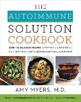 Autoimmune Solution Cookbook-Myers Amy