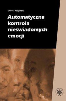 Automatyczna kontrola nieświadomych emocji-Kobylińska Dorota