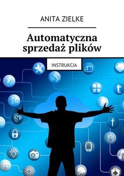 Automatyczna sprzedaż plików. Instrukcja-Zielke Anita