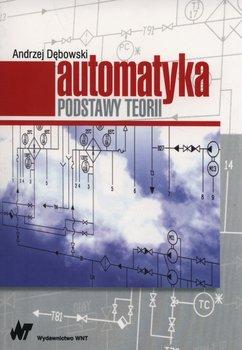 Automatyka. Podstawy teorii-Dębowski Andrzej