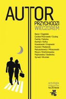Autor przychodzi wieczorem. Antologia jubileuszowa na 20-lecie Wydawnictwa W.A.B.