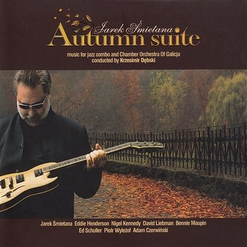 Autumn Suite. Music for Jazz Combo and Chamber Orchestra - Jarek Śmietana
