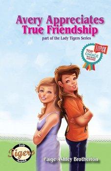 Avery Appreciates True Friendship-Brotherton Paige Ashley