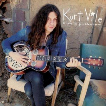 B'lieve I'm Goin' (Deep) Down...-Vile Kurt