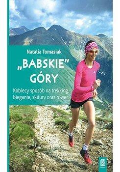 """""""Babskie"""" góry. Kobiecy sposób na trekking, bieganie, skitury oraz rower-Tomasiak Natalia"""