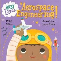Baby Loves Aerospace Engineering! - Spiro Ruth