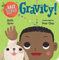Baby Loves Gravity!-Spiro Ruth, Chan Irene
