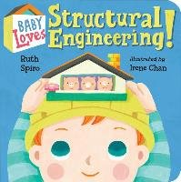 Baby Loves Structural Engineering! - Spiro Ruth
