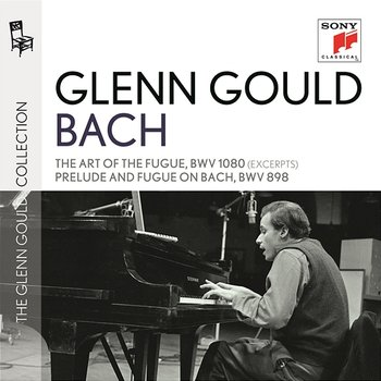Bach: Excerpts from The Art of the Fugue, BWV 1080 & Prelude & Fugue in B-Flat Major, BWV 898-Glenn Gould
