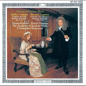 Bach, J.S.: Coffee Cantata; Peasant Cantata-Emma Kirkby, Rogers Covey-Crump, David Thomas, The Academy of Ancient music, Christopher Hogwood