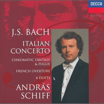 Bach, J.S.: Italian Concerto; Four Duets; French Overture etc.-András Schiff