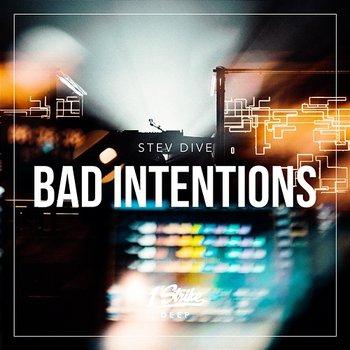Bad Intentions-Stev Dive