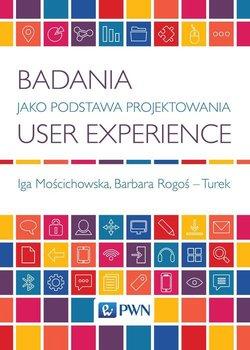 Badania jako podstawa projektowania user experience                      (ebook)