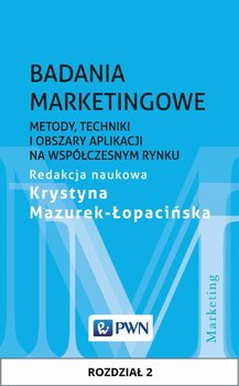 Badania marketingowe. Metody, techniki i obszary aplikacji na współczesnym rynku. Rozdział 2                      (ebook)