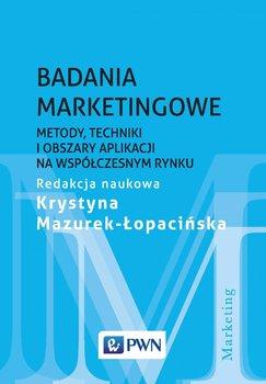 Badania marketingowe. Metody, techniki i obszary aplikacji na współczesnym rynku                      (ebook)