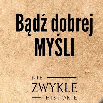 Bądź dobrej myśli - jak radzić sobie w czasie epidemii - Dorota Minta, psycholog - Zwykłe historie - podcast-Poznański Karol