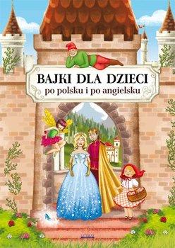 Bajki dla dzieci po polsku i po angielsku-Pietruszewska Maria, Piechocka-Empel Katarzyna