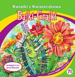 Bajki-Grajki: Kwiatki z Kwiateczkowa