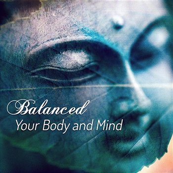 Balanced Your Body and Mind: New Age Music for Deep Meditation, Chakra Flow, Sound Therapy for Inner Peace, Yoga Poses - Chakra Meditation Universe