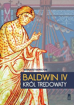 Baldwin IV. Król trędowaty                      (ebook)