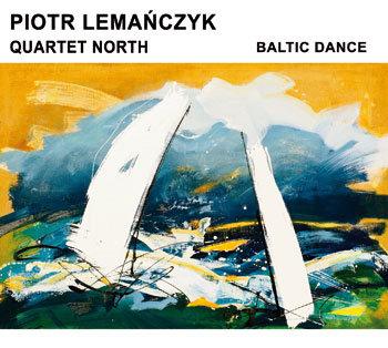 Baltic Dance-Lemańczyk Piotr, North Quartet