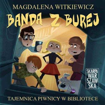 Banda z Burej. Tajemnica piwnicy w bibliotece-Witkiewicz Magdalena