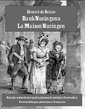 Bank Nucingena. La Maison Nucingen-De Balzac Honore