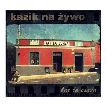 Bar La Curva / Plamy na słońcu-Kazik na Żywo