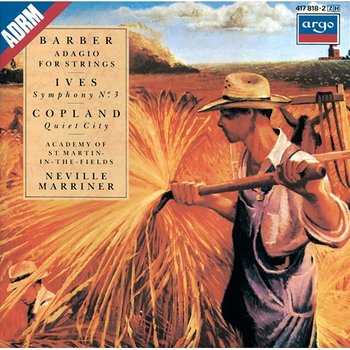 Barber: Adagio For Strings / Copland: Quiet City / Ives: Symphony No.3, etc.-Academy of St. Martin in the Fields, Sir Neville Marriner