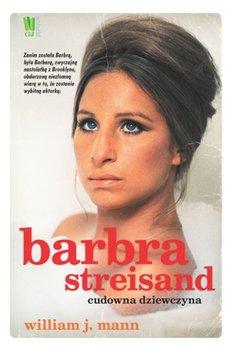 Barbra Streisand. Cudowna dziewczyna-Mann William J.