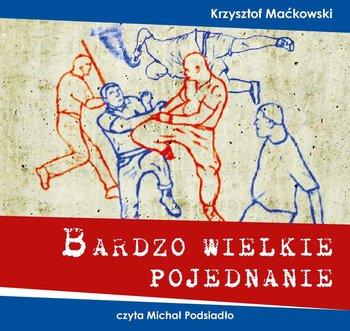 Bardzo wielkie pojednanie-Maćkowski Radosław
