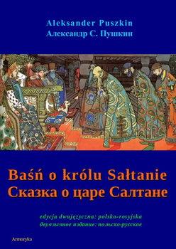 Baśń o królu Sałtanie-Puszkin Aleksander