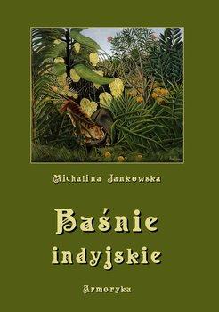 Baśnie indyjskie-Jankowska Michalina