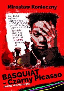 Basquiat - Czarny Picasso-Konieczny Mirek